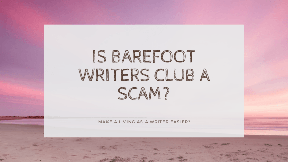 is barefoot writers club a scam