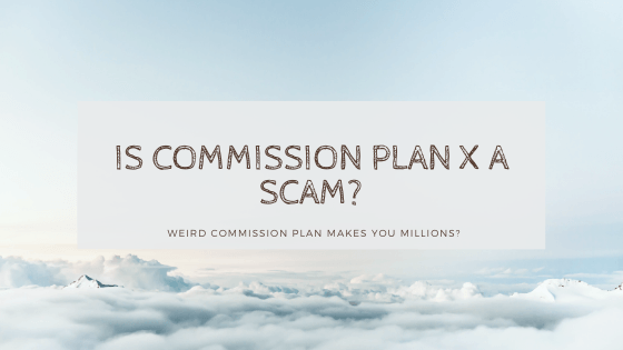 is commission plan x a scam